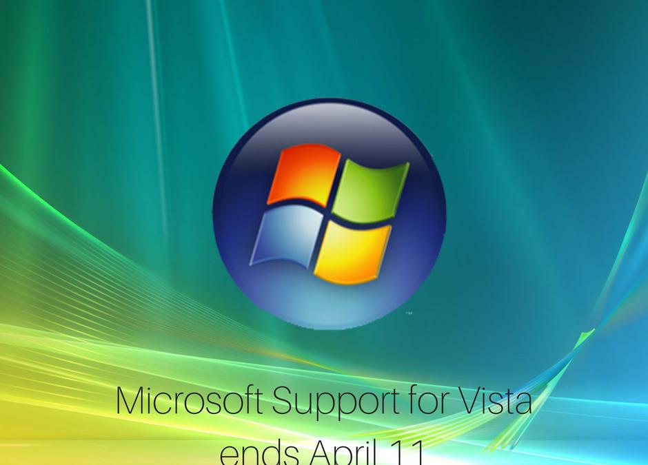 Windows Vista Support ends on April 11 2017